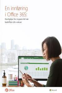 En innføring i Microsoft Office 365 - Hurtigtips for å spare tid